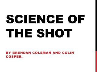 Science of the Shot