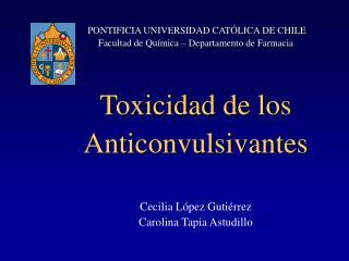 PONTIFICIA UNIVERSIDAD CAT�LICA DE CHILE Facultad de Qu�mica � Departamento de Farmacia