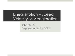 Linear Motion – Speed, Velocity, & Acceleration