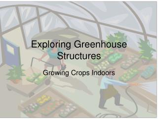 Exploring Greenhouse Structures