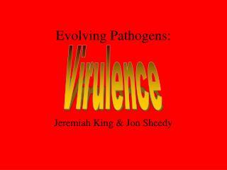 Evolving Pathogens: