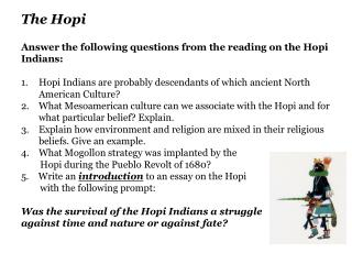 The  Hopi Answer the following questions from the reading on the Hopi Indians :