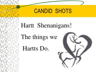 CANDID SHOTS