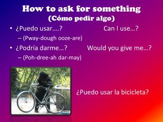 How to ask for something (Cómo pedir algo)