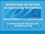 SECRETARIA DE ESTADO DA EDUCA  O DO PARAN