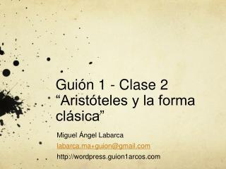 Gui n 1 - Clase 2  Arist teles y la forma cl sica