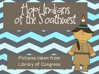 Hopi Indians  of the Southwest