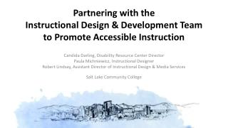 Partnering  with the  Instructional Design &  Development Team  to Promote Accessible Instruction