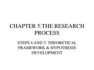 CHAPTER 5:THE RESEARCH PROCESS