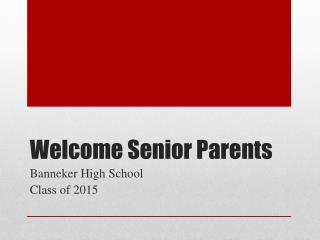 Welcome Senior Parents