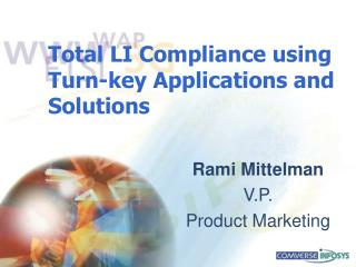 Total LI Compliance using Turn-key Applications and Solutions