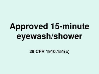 Approved 15-minute eyewash/shower