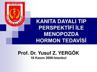 KANITA DAYALI TIP PERSPEKTİFİ İLE MENOPOZDA  HORMON TEDAVİSİ