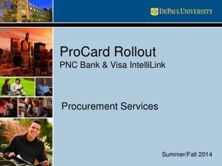 ProCard Rollout PNC Bank & Visa  IntelliLink