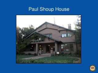 Paul  Shoup  House