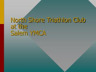 North Shore Triathlon Club at the Salem YMCA