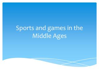 Sports and games in the Middle Ages
