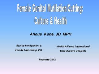 Female Genital Mutilation/Cutting:  Culture & Health
