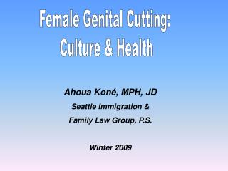 Female Genital Cutting:  Culture & Health