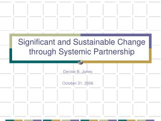 Significant and Sustainable Change through Systemic Partnership