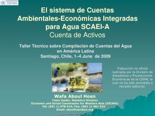 El sistema de Cuentas  Ambientales-Económicas Integradas para Agua SCAEI-A Cuenta de Activos