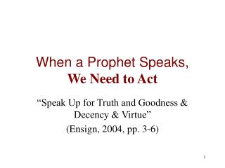 When a Prophet Speaks, We Need to Act