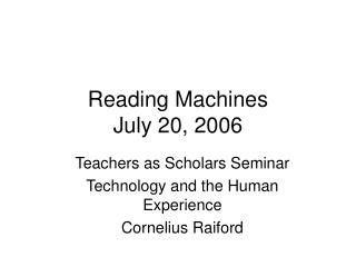 Reading Machines July 20, 2006