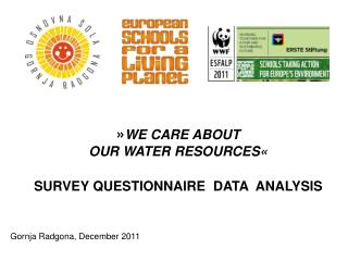 » WE CARE ABOUT  OUR WATER RESOURCES« SURVEY QUESTIONNAIRE  DATA  ANALYSIS