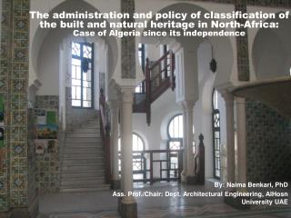 By: Naima Benkari, PhD Ass. Prof./Chair: Dept. Architectural Engineering, AlHosn University UAE