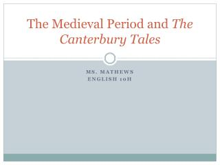 The Medieval Period and  The Canterbury Tales