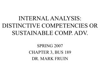 INTERNAL ANALYSIS: DISTINCTIVE COMPETENCIES OR SUSTAINABLE COMP. ADV.