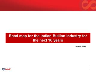 Road map for the Indian  Bullion Industry  for the next 10 years