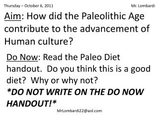 Aim : How did the Paleolithic Age contribute to the advancement of Human culture?