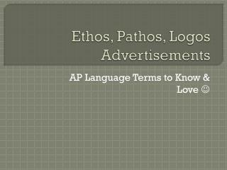Ethos, Pathos, Logos Advertisements