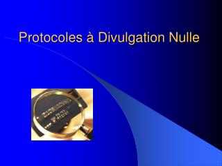 Protocoles � Divulgation Nulle