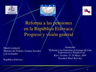 Reforma a las pensiones en la República Eslovaca: Progreso y visión general