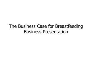 The Business Case for Breastfeeding Business Presentation