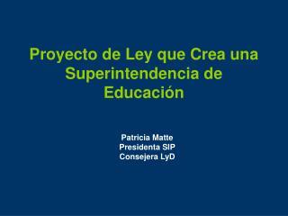 Proyecto de Ley que Crea una Superintendencia de Educación