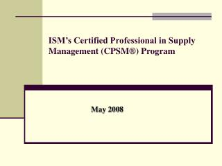 ISM s Certified Professional in Supply Management CPSM  Program