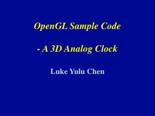 OpenGL Sample Code - A 3D Analog Clock