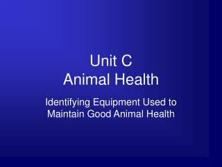 Unit C  Animal Health