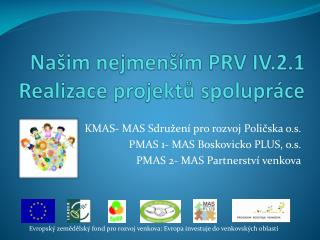 Našim nejmenším PRV IV.2.1  Realizace projektů spolupráce