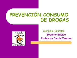 PREVENCI�N CONSUMO                       DE DROGAS