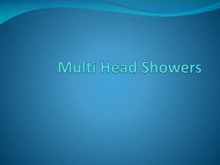 Multi Head Showers