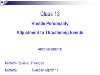 Class 13                               Hostile Personality Adjustment to Threatening Events