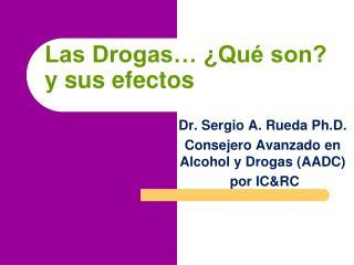 Las Drogas… ¿Qué son? y sus efectos
