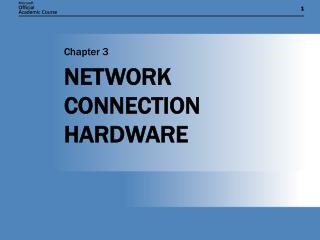NETWORK CONNECTION HARDWARE