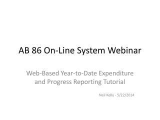 AB 86 On-Line System Webinar