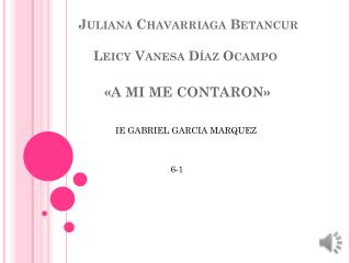 Juliana Chavarriaga Betancur     Leicy Vanesa Díaz Ocampo