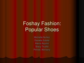 Foshay Fashion: Popular Shoes